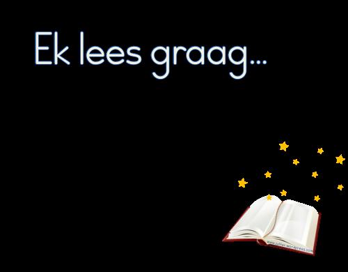 Ek lees graag...